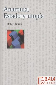 Anarquía, Estado y utopía, Robert Nozick