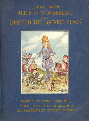 Songs From Alice in Wonderland and Through the Looking-Glass, Lewis Carroll