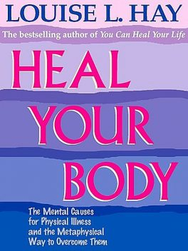 Heal Your Body, Louise Hay