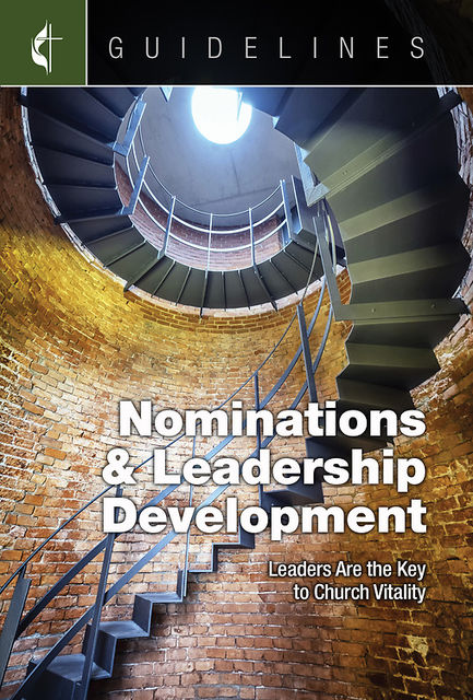 Guidelines Nominations & Leadership Development, General Board Of Discipleship