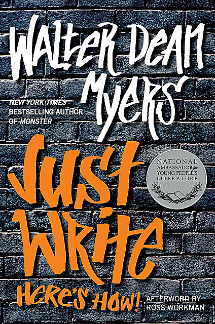 Just Write: Here's How!, Walter Dean Myers