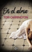 En el alma, Tori Carrington