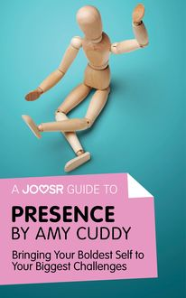 A Joosr Guide to… Presence by Amy Cuddy, Joosr