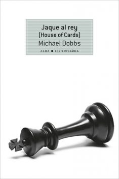 JAQUE AL REY (HOUSE OF CARDS), Michael Dobbs
