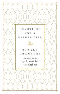 Devotions for a Deeper Life, Oswald Chambers