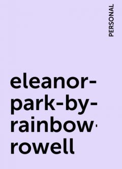 eleanor-park-by-rainbow-rowell, PERSONAL