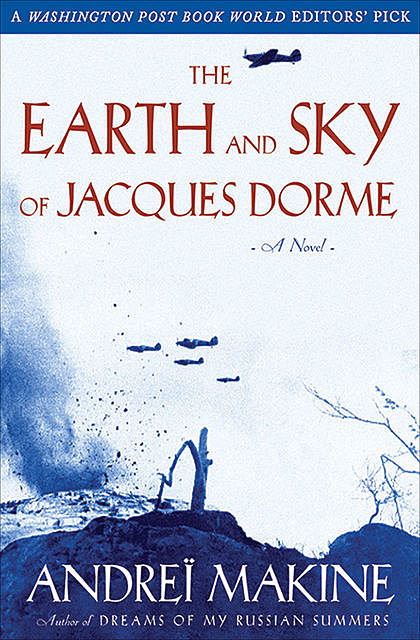 The Earth And Sky Of Jacques Dorme, Andrei Makine