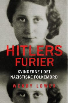 Hitlers furier, Wendy Lower