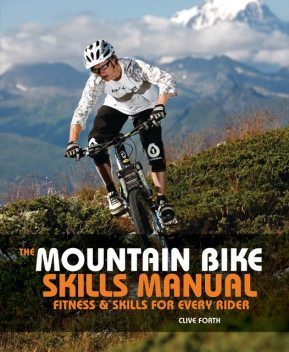 The Mountain Bike Skills Manual, Clive Forth