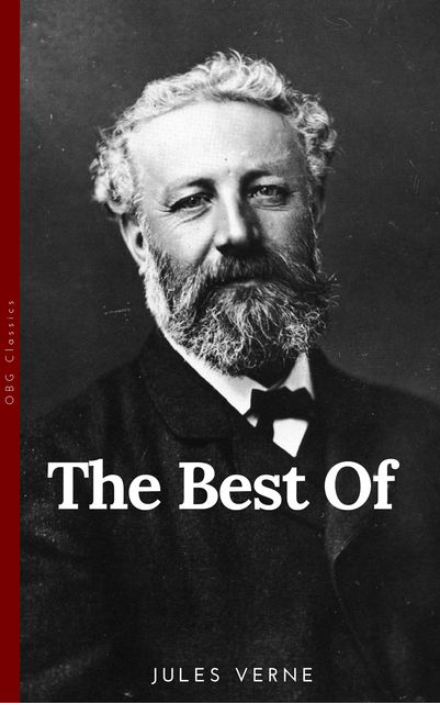 The Best of Jules Verne: Twenty Thousand Leagues Under the Sea, Around the World in Eighty Days, Journey to the Center of the Earth, and The Mysterious Island, Jules Verne