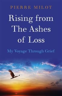 Rising from the Ashes of Loss, Pierre Milot
