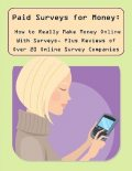 Paid Surveys for Money: How to Really Make Money Online With Surveys, Plus Reviews of Over 20 Online Survey Companies, Malibu Publishing, Marisa Harper