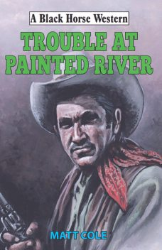Trouble at Painted River, Matt Cole