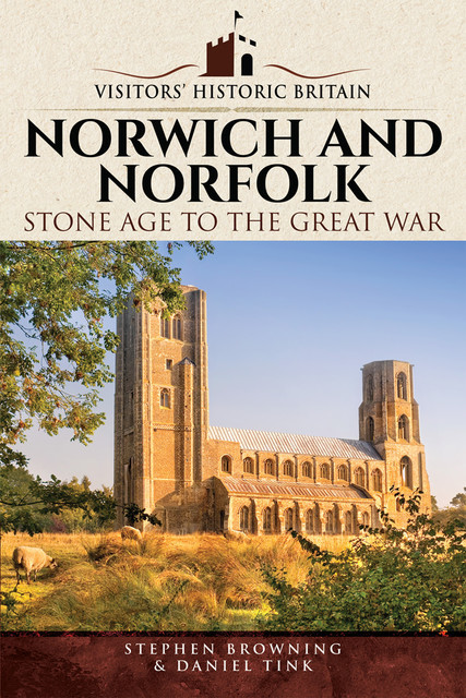 Norwich and Norfolk, Stephen Browning, Daniel Tink