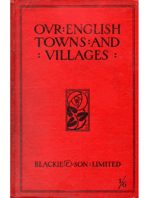 Our English Towns and Villages, H.R. Wilton Hall