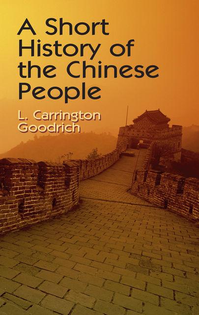 A Short History of the Chinese People, L.Carrington Goodrich