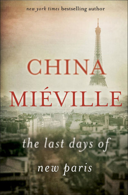 The Last Days of New Paris, China Mieville