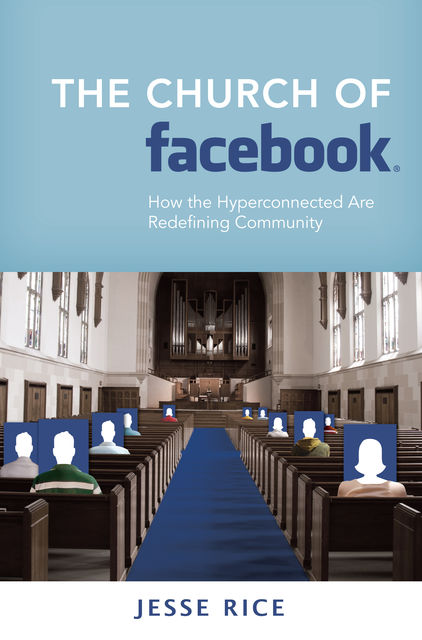 The Church of Facebook, Jesse Rice