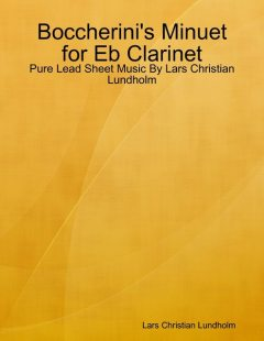 Boccherini's Minuet for Eb Clarinet – Pure Lead Sheet Music By Lars Christian Lundholm, Lars Christian Lundholm