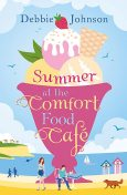 Summer at the Comfort Food Cafe, Debbie Johnson