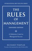 The Rules Of Management (Pioneer Panel's Library), Richard Templar