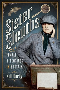 Sister Sleuths, Nell Darby