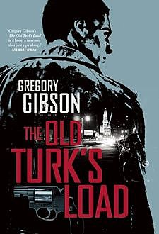 The Old Turk's Load, Gregory Gibson