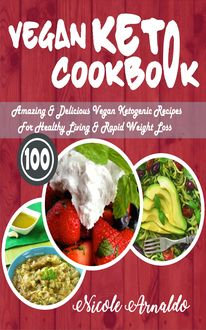 Vegan Keto Cookbook, Nicole Arnaldo