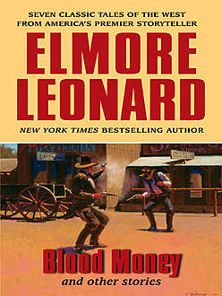 Blood Money and Other Stories, Elmore Leonard