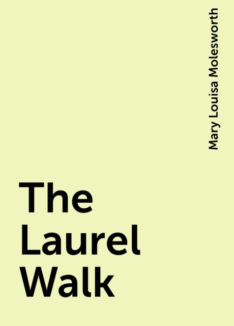 The Laurel Walk, Mary Louisa Molesworth