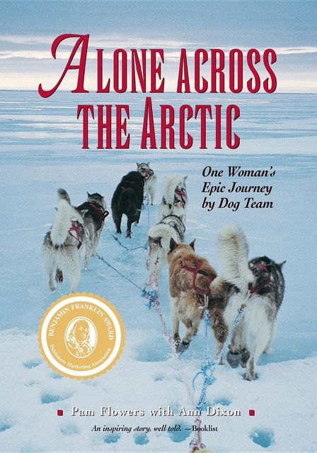 Alone Across the Arctic, Pam Flowers, Ann Dixon