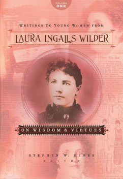 Writings to Young Women from Laura Ingalls Wilder – Volume One, Laura Ingalls Wilder