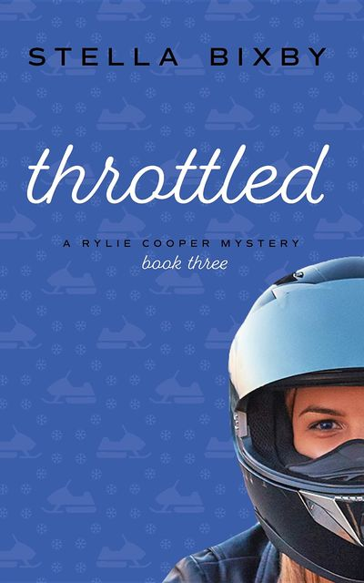 Throttled: A Rylie Cooper Mystery, Stella Bixby