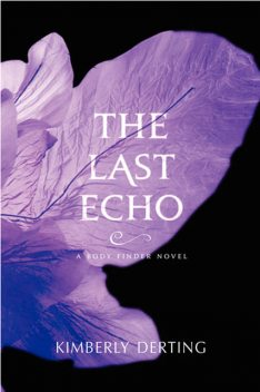 The Last Echo, Kimberly Derting