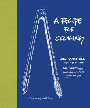 A Recipe for Cooking, Cal Peternell