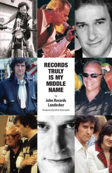 Records Truly Is My Middle Name, John Records Landecker, Rick Kaempfer