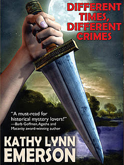 Different Times, Different Crimes, Kathy Lynn Emerson