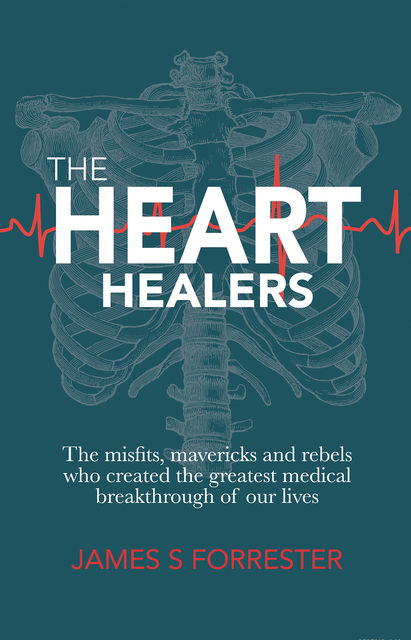 The Heart Healers, James S Forrester