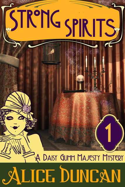 Strong Spirits (A Daisy Gumm Majesty Mystery, Book 1), Alice Duncan