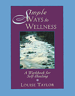 Simple Ways to Wellness, Louise Taylor