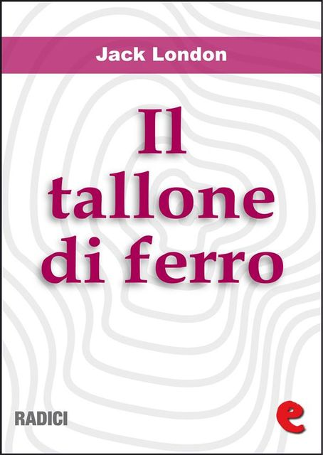 Il Tallone di Ferro (The Iron Heel), Jack London
