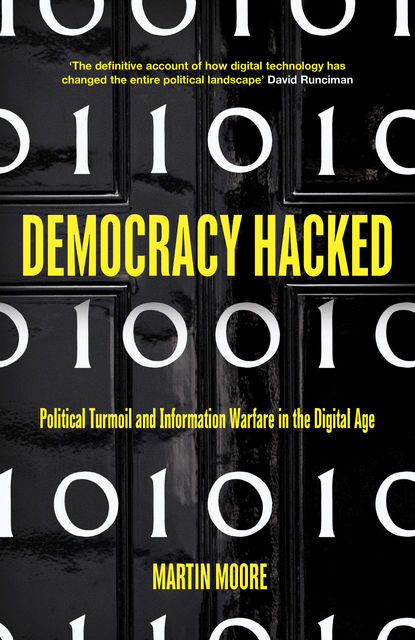 Democracy Hacked, Martin Moore