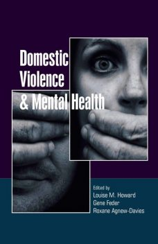 Domestic Violence and Mental Health, Howard, Gene Feder, Roxane Agnew-Davies