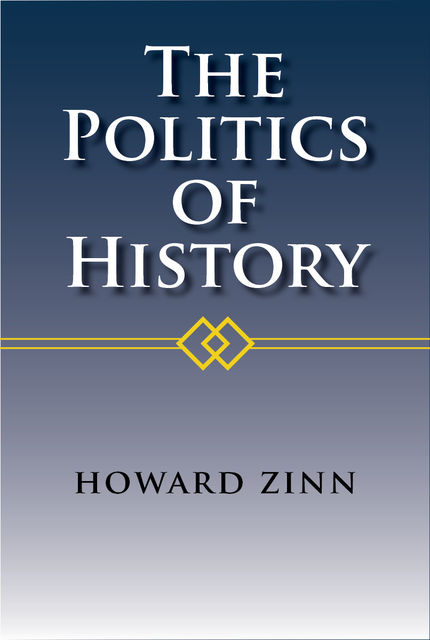 The Politics of History, Howard Zinn