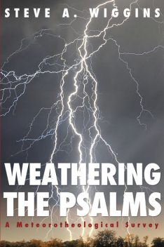 Weathering the Psalms, Steve A. Wiggins