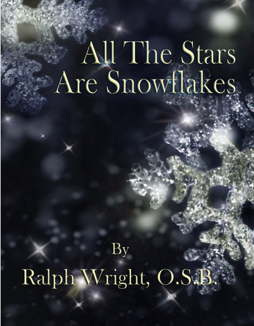 All The Stars Are Snowflakes, Father Ralph Wright