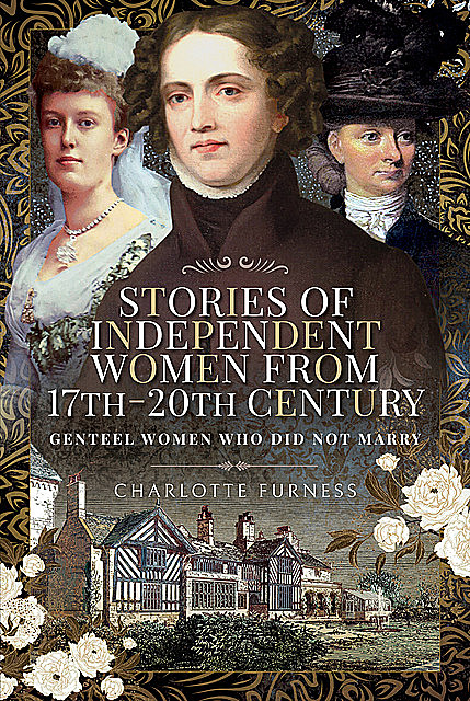 Stories of Independent Women from 17th-20th Century, Charlotte Furness