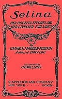 Selina: Her Hopeful Efforts and Her Livelier Failures, George Madden Martin
