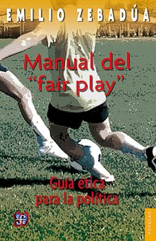 "Manual del ""fair play"", Emilio Zebadúa"