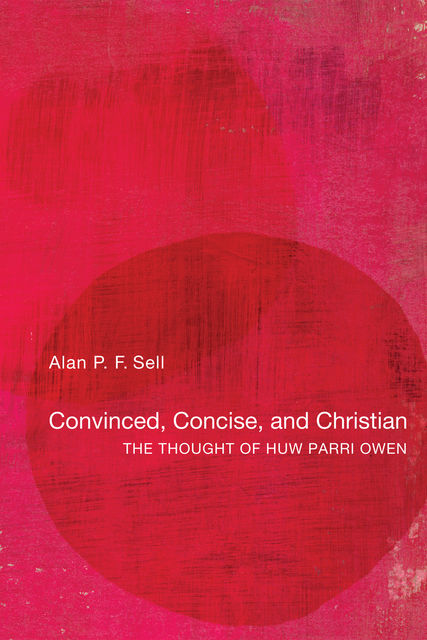 Convinced, Concise, and Christian, Alan P.F. Sell